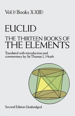The Thirteen Books of the Elements, Vol. 3, 3 (Dover Books on Mathematics #3) Cover Image