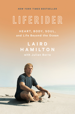 Liferider: Heart, Body, Soul, and Life Beyond the Ocean Cover Image