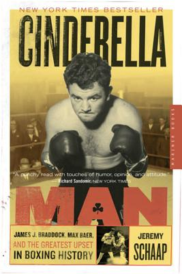 Cinderella Man: James J. Braddock, Max Baer, and the Greatest Upset in Boxing History Cover Image