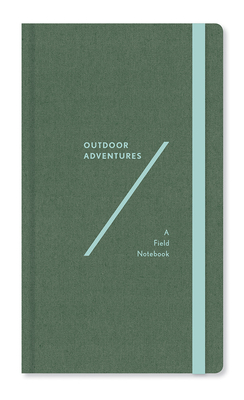 Outdoor Adventures: A Field Notebook Cover Image