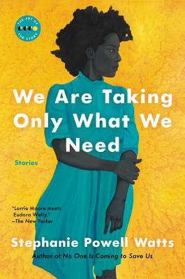 We Are Taking Only What We Need: Stories (Art of the Story) Cover Image