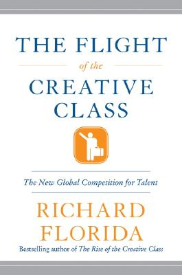 The Flight of the Creative Class: The New Global Competition for Talent Cover Image