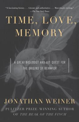 Time, Love, Memory: A Great Biologist and His Quest for the Origins of Behavior Cover Image