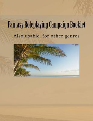 Fantasy Roleplaying Campaign Booklet: Designed for Expansion by User Cover Image