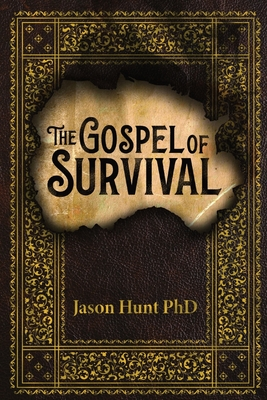 The Gospel of Survival: Revealing the good news of Biblical Preparedness Cover Image