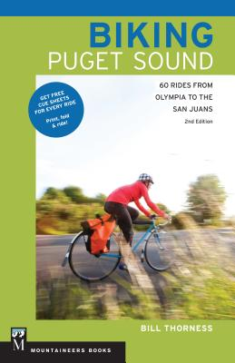 Biking Puget Sound: 60 Rides from Olympia to the San Juans Cover Image