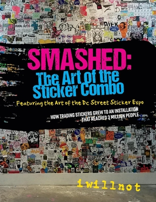 Smashed: The Art of the Sticker Combo: Featuring the Art of the DC Street Sticker Expo Cover Image