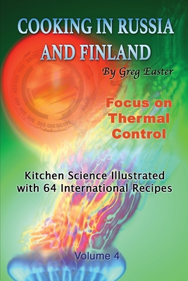 Cooking in Russia and Finland - Volume 4: Kitchen Science Illustrated with 64 International Recipes Cover Image