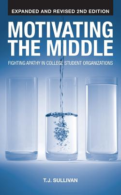 Motivating the Middle: Fighting Apathy in College Student Organizations Cover Image