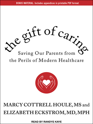 The Gift of Caring: Saving Our Parents from the Perils of Modern Healthcare Cover Image