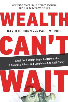 Wealth Can't Wait: Avoid the 7 Wealth Traps, Implement the 7 Business Pillars, and Complete a Life Audit Today! Cover Image