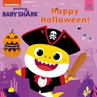 Baby Shark: Happy Halloween!: Includes 10 Flaps to Lift! Cover Image