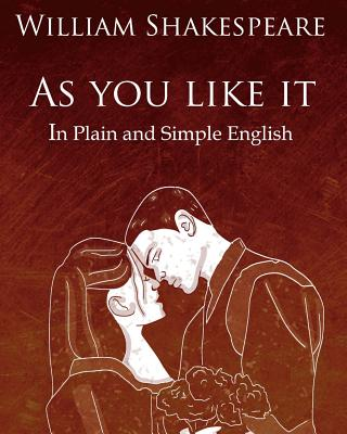 As You Like It in Plain and Simple English: A Modern Translation and the Original Version (Dover Books on Physics) Cover Image
