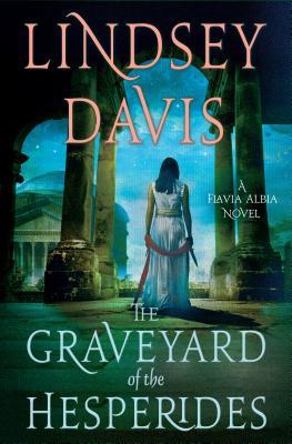The Graveyard of the Hesperides: A Flavia Albia Novel (Flavia Albia Series #4) cover