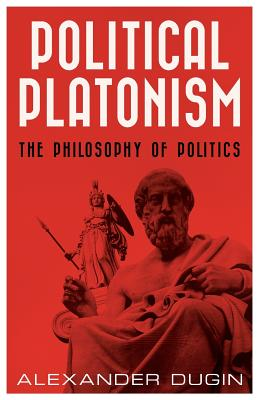 Political Platonism: The Philosophy of Politics Cover Image