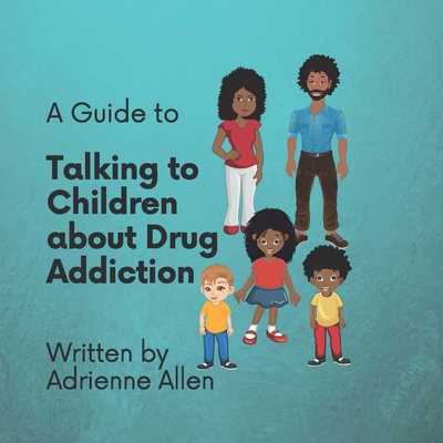 A Guide to Talking to Children About Drug Addiction Cover Image