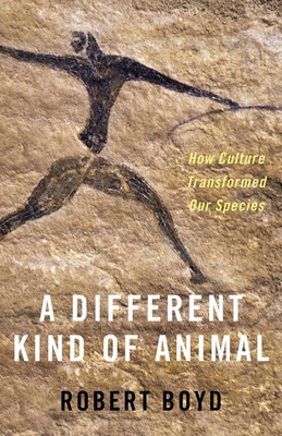 A Different Kind of Animal: How Culture Transformed Our Species (University Center for Human Values) Cover Image