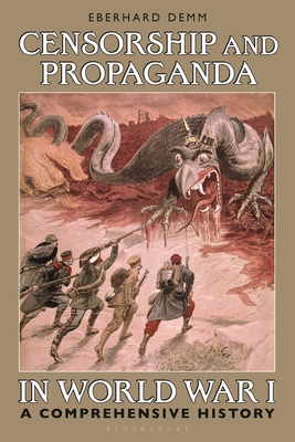 Censorship and Propaganda in World War I: A Comprehensive History Cover Image
