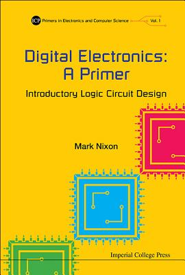Digital Electronics A Primer Introductory Logic Circuit Design