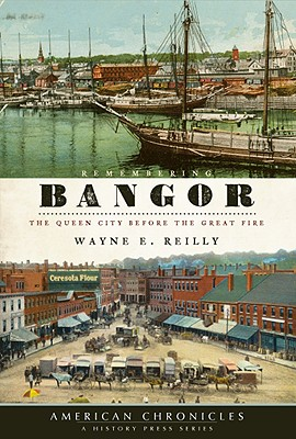 Remembering Bangor: The Queen City Before the Great Fire Cover Image