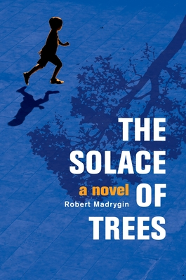 The Solace of Trees: A Novel Cover Image