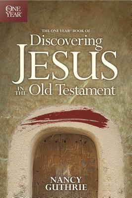 The One Year Book of Discovering Jesus in the Old Testament Cover