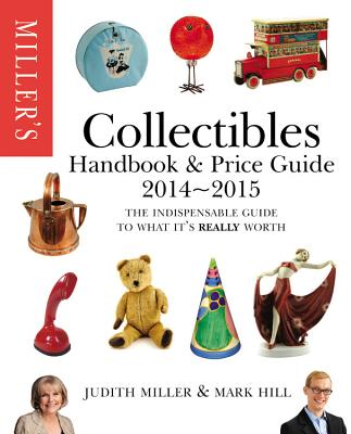Miller's Collectibles Handbook 2014-2015: The Indispensable Guide to What It's Really Worth! Cover Image