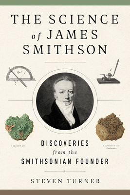 The Science of James Smithson: Discoveries from the Smithsonian Founder Cover Image