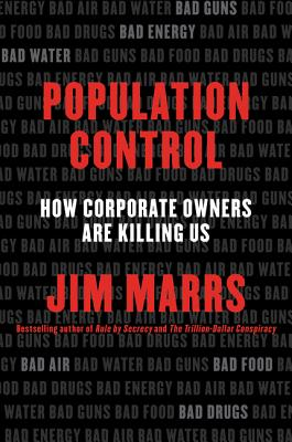 Population Control: How Corporate Owners Are Killing Us Cover Image