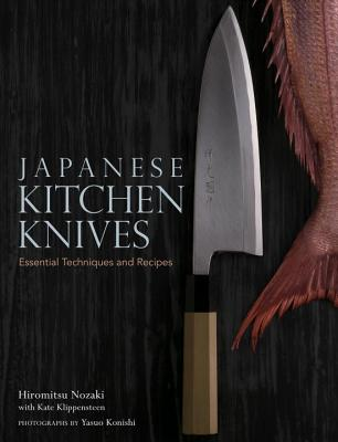 Japanese Kitchen Knives: Essential Techniques and Recipes Cover Image