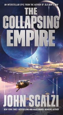 The Collapsing Empire (The Interdependency #1) Cover Image