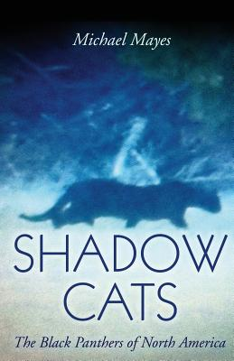 Shadow Cats: The Black Panthers of North America Cover Image
