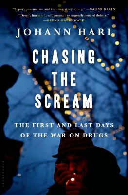 Chasing the Scream: The First and Last Days of the War on Drugs Cover Image