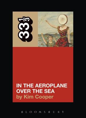 Neutral Milk Hotel's in the Aeroplane Over the Sea (33 1/3 #29) Cover Image