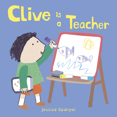 Cover for Clive Is a Teacher (Clive's Jobs #4)