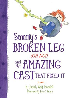 Sammy's Broken Leg (Oh, No!) and the Amazing Cast That Fixed It Cover Image