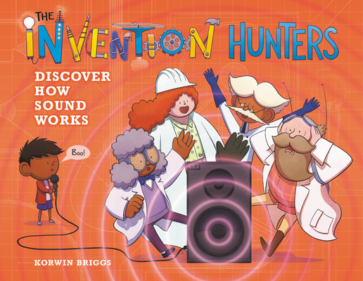 The Invention Hunters Discover How Sound Works Cover Image