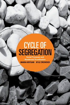 Cycle of Segregation: Social Processes and Residential Stratification Cover Image