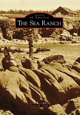 The Sea Ranch (Images of America (Arcadia Publishing)) Cover Image