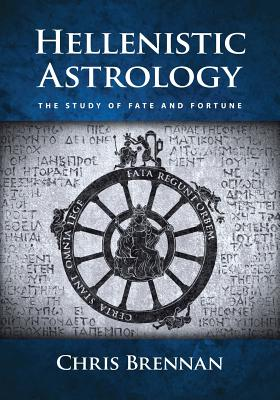 Hellenistic Astrology: The Study of Fate and Fortune Cover Image