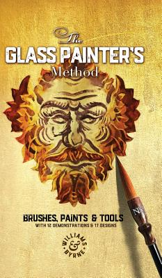 The Glass Painter's Method: Brushes, Paints & Tools Cover Image