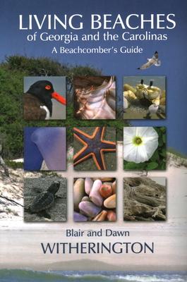 Living Beaches of Georgia and the Carolinas: A Beachcomber's Guide Cover Image