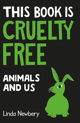This Book is Cruelty Free: Animals and Us Cover Image