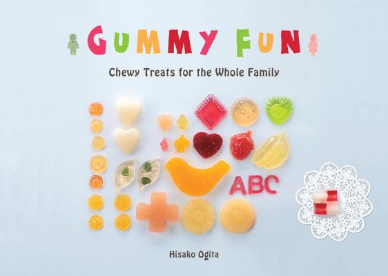 Gummy Fun: Chewy Treats for the Whole Family Cover Image