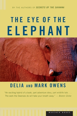 The Eye of the Elephant: An Epic Adventure in the African Wilderness Cover Image