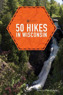 50 Hikes in Wisconsin (Explorer's 50 Hikes) Cover Image