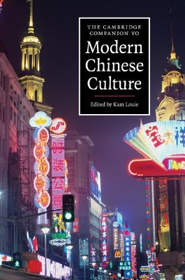 The Cambridge Companion to Modern Chinese Culture (Cambridge Companions to Culture) Cover Image