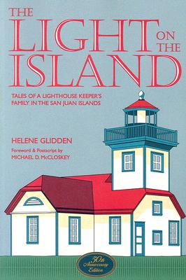 The Light on the Island: Tales of a Lighthouse Keeper's Family in the San Juan Islands Cover Image