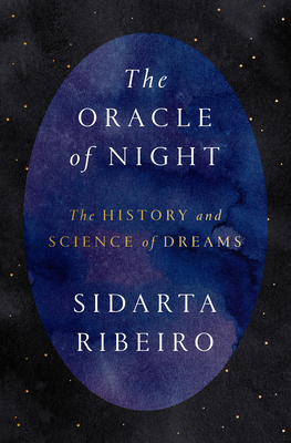 The Oracle of Night: The History and Science of Dreams Cover Image
