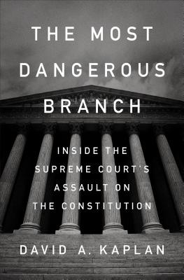 The Most Dangerous Branch: Inside the Supreme Court's Assault on the Constitution Cover Image